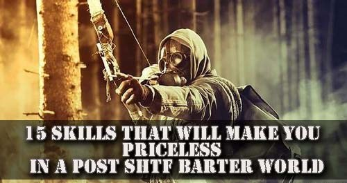 15-Skills-That-Will-Make-You-Priceless-In-A-Post-SHTF-Barter-World